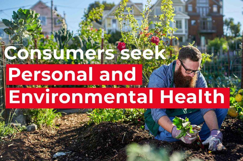 consumers seek personal and environmental health